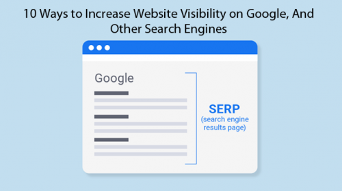 10 Ways to Increase Website Visibility on Google, And Other Search Engines