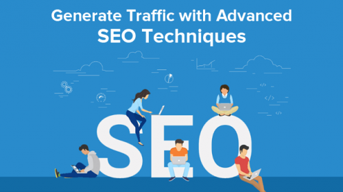 Generate Huge Traffic with These Advanced SEO Techniques 2020