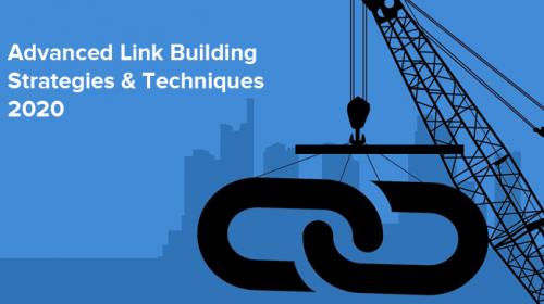 Advanced Link Building Strategies & Techniques 2020