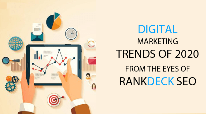 The Digital Marketing Trends Of 2020