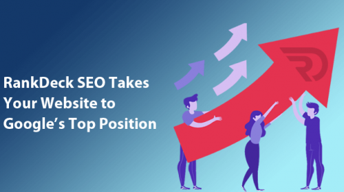 How RankDeck SEO Helps You to Take Your Website to Google's Top Position in 2021